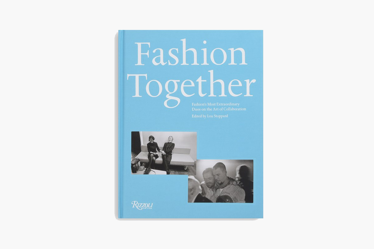Fashion Together: Fashion´s Most Extraordinary Duos on the Art of Collaboration