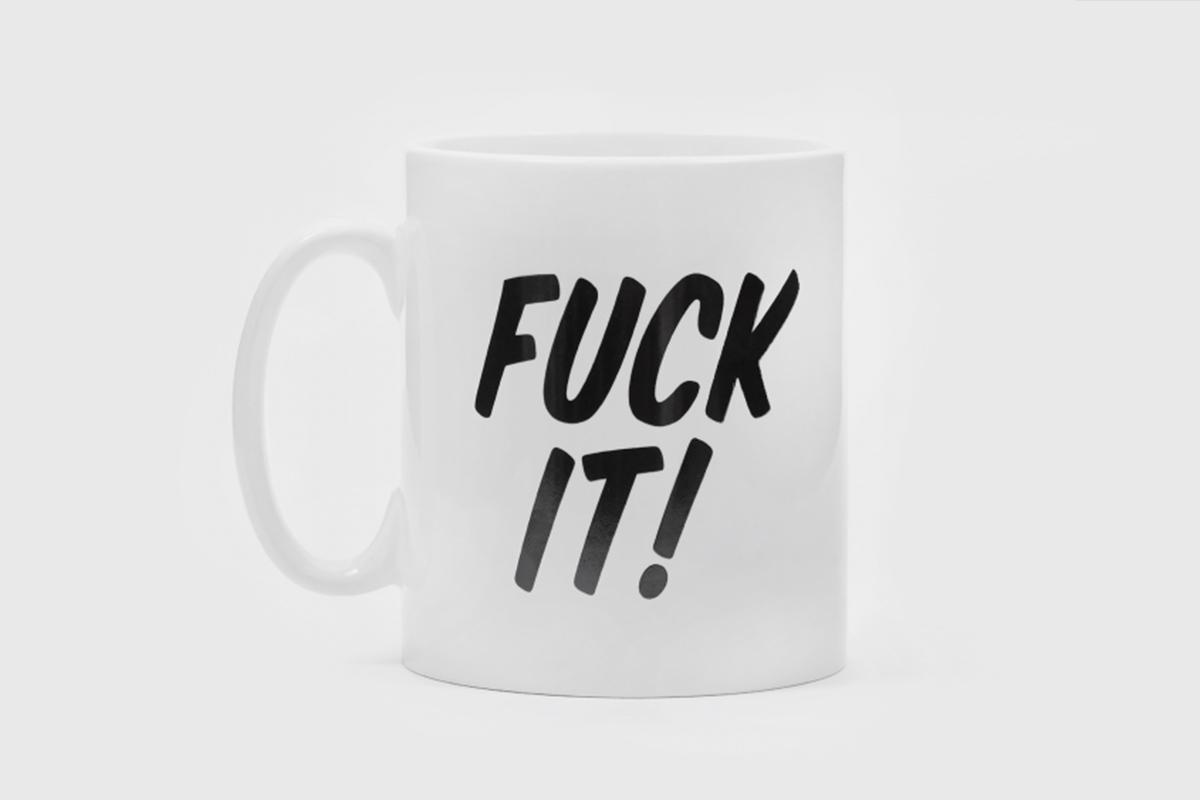 Fuck It Mug